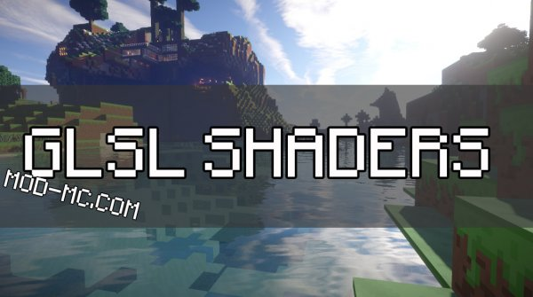 GLSL Shaders 1.15.0, 1.14.4, 1.13.2, 1.12.2, 1.7.10